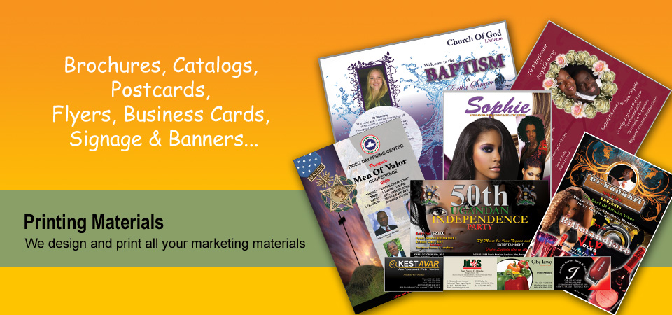 Brochures, Catalogs, Postcards, Flyers, Business Cards, Signage, Banners.